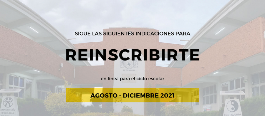 Instrucciones de Reinscripción para el ciclo escolar Agosto-Diciembre 2021